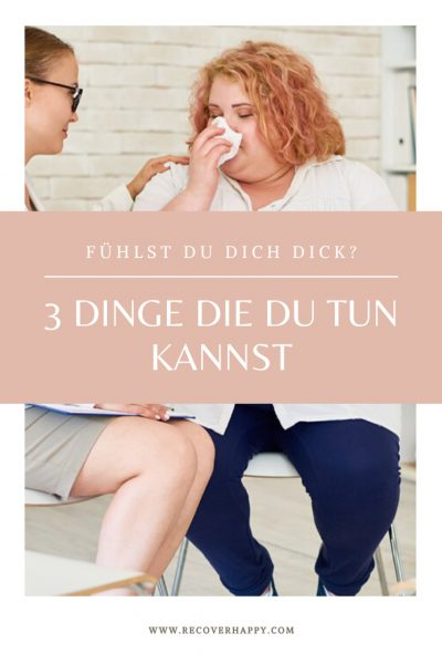 Ich fühle mich dick